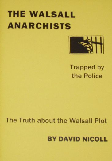 The Walsall Anarchists - the truth about the Walsall Bomb Plot, by David Nicoll